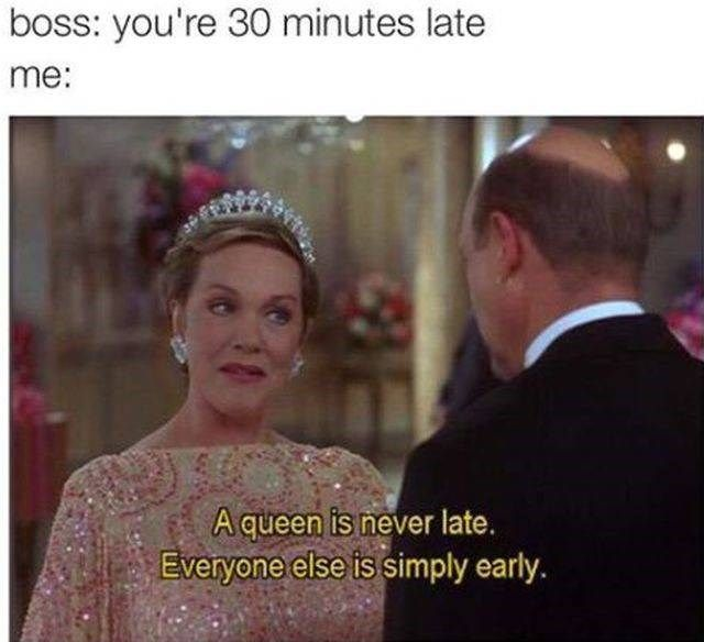 Memes About Being Late Help Pass The Time 29 Memes True Memes Relatable School Memes