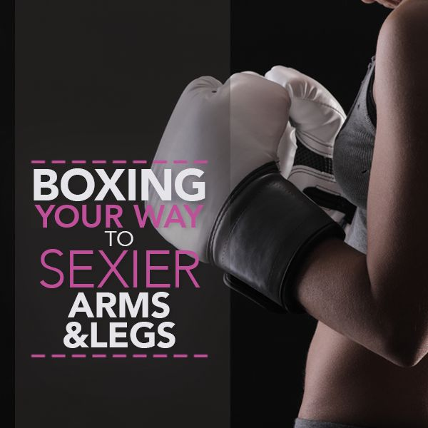 Boxing Your Way to Sexier Arms and Legs #womensboxingworkout #armexercises #legexercises