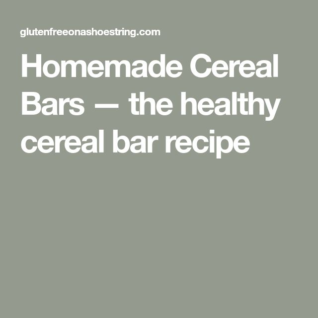 Homemade Cereal Bars — the healthy cereal bar recipe