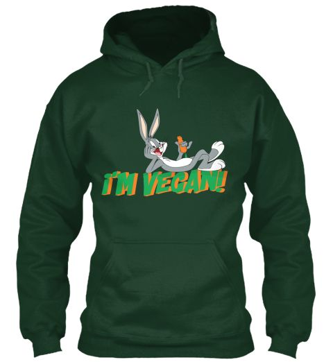 I'm Vegan! Forest Green Sweatshirt Front