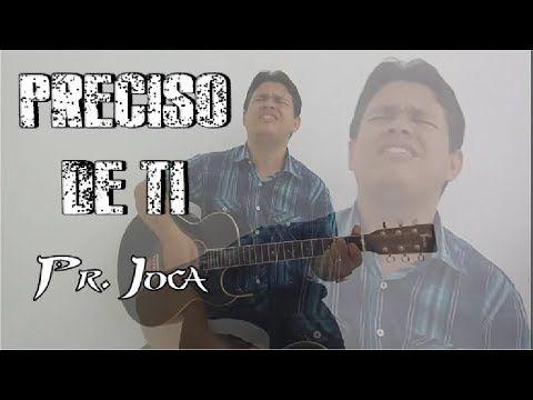 PRECISO DE TI (Cover) - Pr. Joca