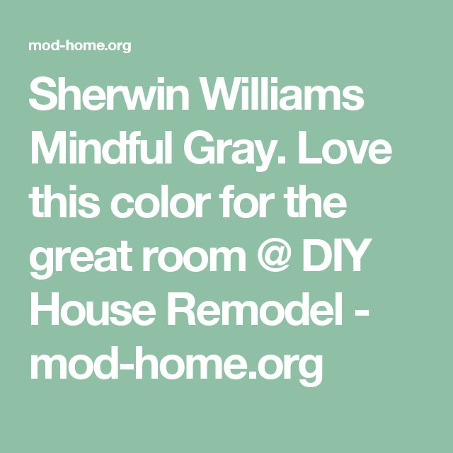 Mindful Gray Kitchen: 25+ Best Ideas About Sherwin Williams Mindful Gray On Pinterest