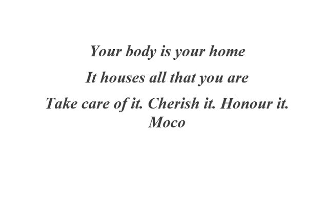 Miss Moco: Your body is your home