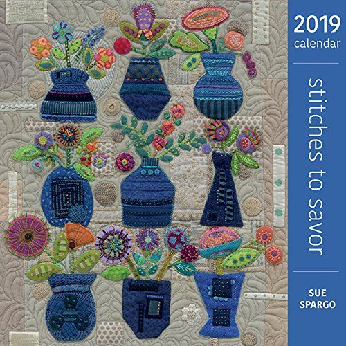"""Stitches to Savor 2019 Calendar - Enjoy Sue Spargo's captivating work all year long in this spectacular wall calendar, the third in this series. A 3"""" x 6"""" sized, at-a-glance calendar format lets Sue's quilts shine in big, beautiful photographs that are so realistic that when you hang the calendar, it actually looks like a quilt o..."""