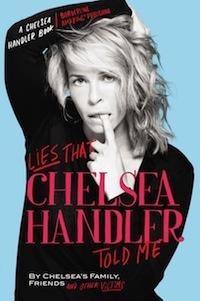 "Chelsea Handler- ""Lies That Chelsea Handler Told Me."""