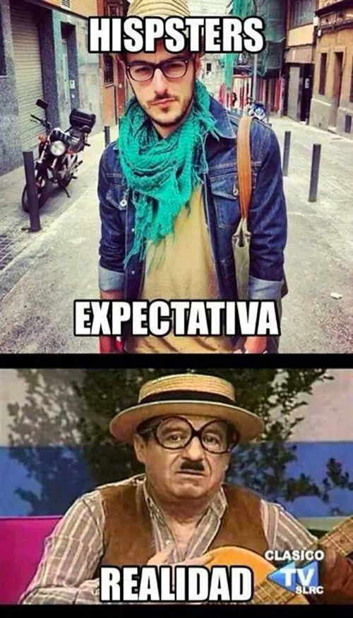 Hipsters: expectativa y realidad.: Hipsters, Humorous Phrases, Jajaj Hipster, Crude Reality, Images Mood, Frases Pura, Funny, In Spanish, Expectativa Realidad
