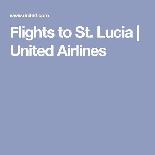 Flights to St. Lucia | United Airlines