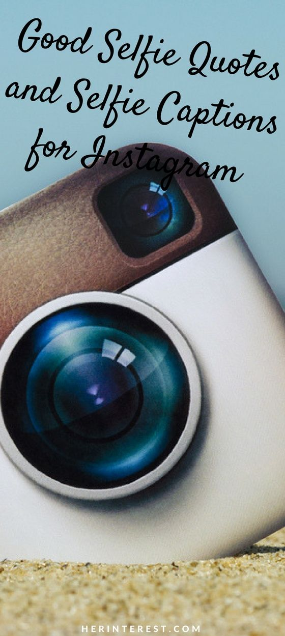 Good Selfie Quotes and Selfie Captions for Instagram