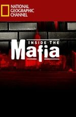 Смотреть фильм «National Geographic. Мафия изнутри» онлайн в хорошем качестве бесплатно и без регистрации   Inside The Mafia (2005) HD 720