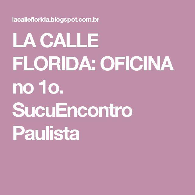 LA CALLE FLORIDA: OFICINA no 1o. SucuEncontro Paulista