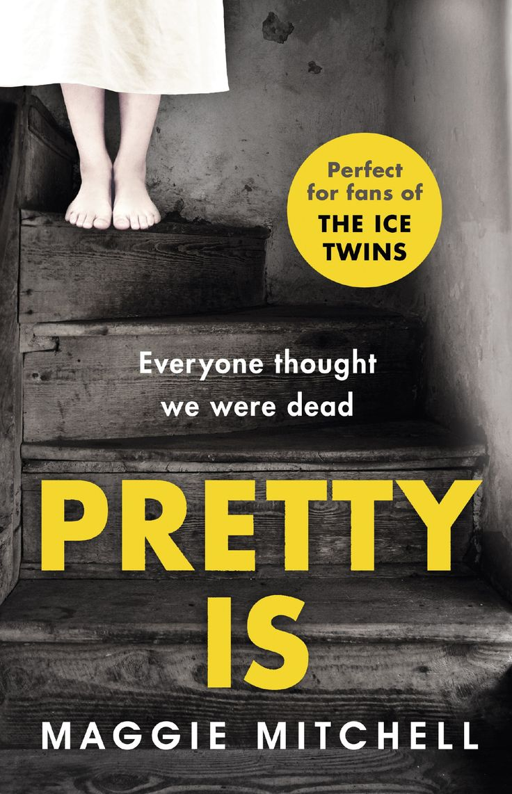 Pretty Is by Maggie Mitchell. Published in the UK in mass market April 2016.:
