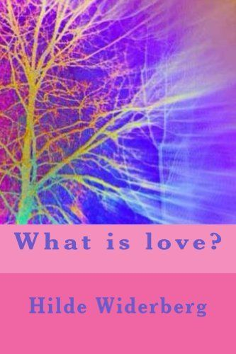 What is love? by Hilde Widerberg, http://www.amazon.com/dp/B00IBDJC2U/ref=cm_sw_r_pi_dp_C84ctb03CZJMY