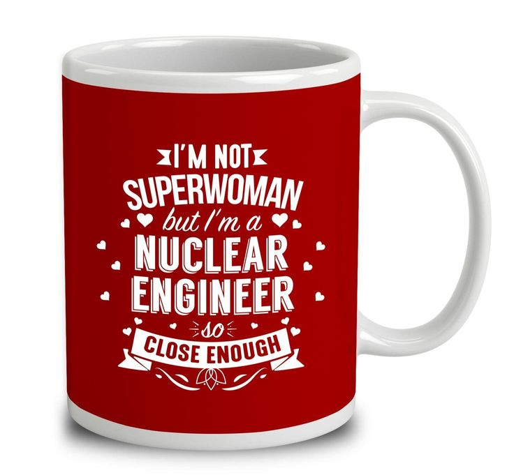 I'm Not Superwoman But I'm A Nuclear Engineer