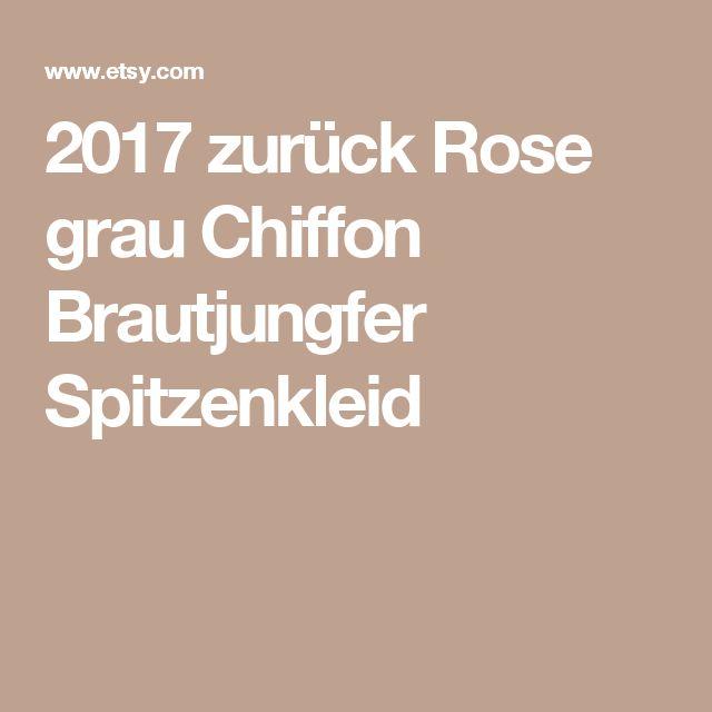 2017 zurück Rose grau Chiffon Brautjungfer Spitzenkleid
