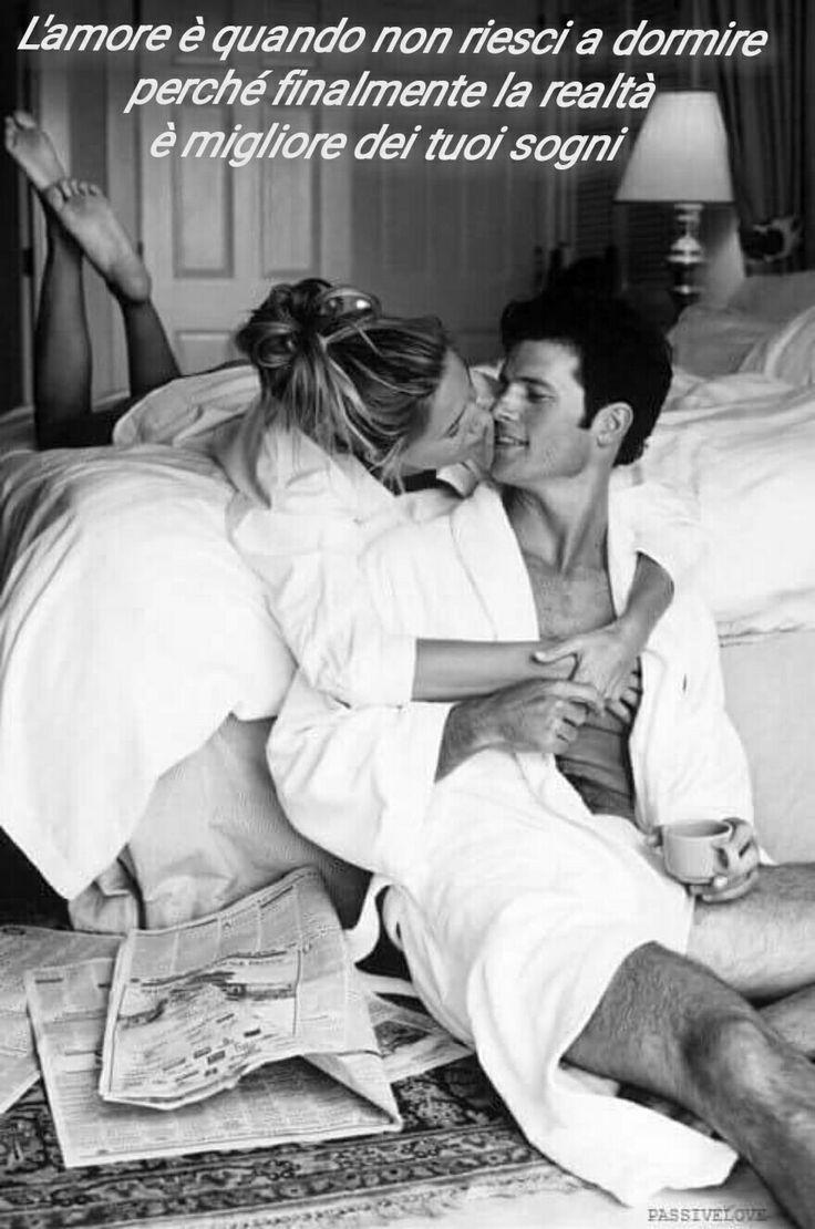 L'amore è quando non riesci a dormire perché finalmente la realtà è migliore dei tuoi sogni 💑