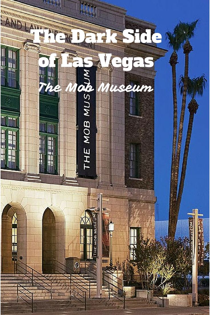The Mob Museum in Las Vegas shows Vegas' dark side | things to do in Las Vegas | Museums to visit in Las Vegas | Where to go in Las Vegas | Non- alcoholic activities in Las Vegas