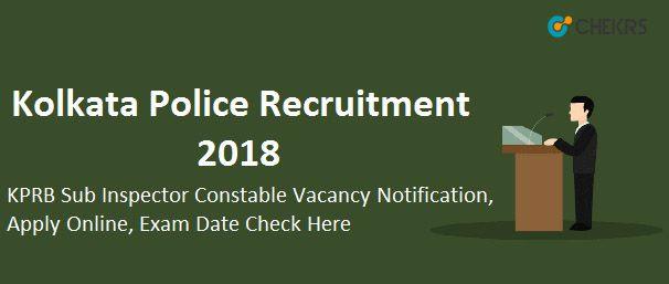 Kolkata Police Recruitment 2018 #Sub_Inspector #Constable_Vacancy #Apply_Online