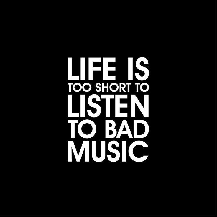 Life is too short to listen to bad music. #blackheart #musique Afficher l'image d'origine