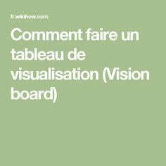 Comment faire un tableau de visualisation (Vision board)