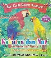 Seri Cerita Rakyat Nusantara Kakatua dan Nuri Bilingual Full Collor.Shendiane