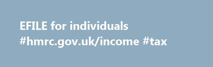 EFILE for individuals #hmrc.gov.uk/income #tax http://incom.remmont.com/efile-for-individuals-hmrc-gov-ukincome-tax/  #how to efile # EFILE for individuals EFILE is a service that lets authorized service providers and discounters send individual income tax return information to the CRA directly from the software used to prepare the tax return. Clients take their documents to a registered tax preparer and, who, for a fee, will prepare their return Continue Reading