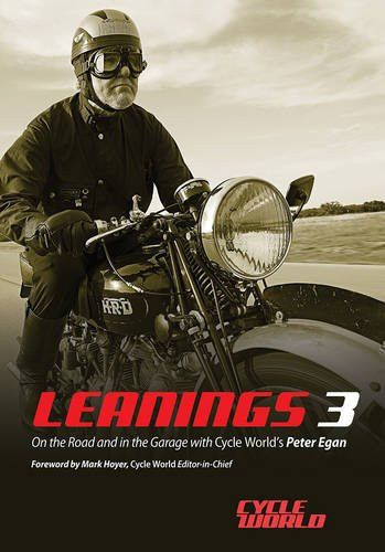 Leanings 3: On the Road and in the Garage with Cycle World's Peter Egan