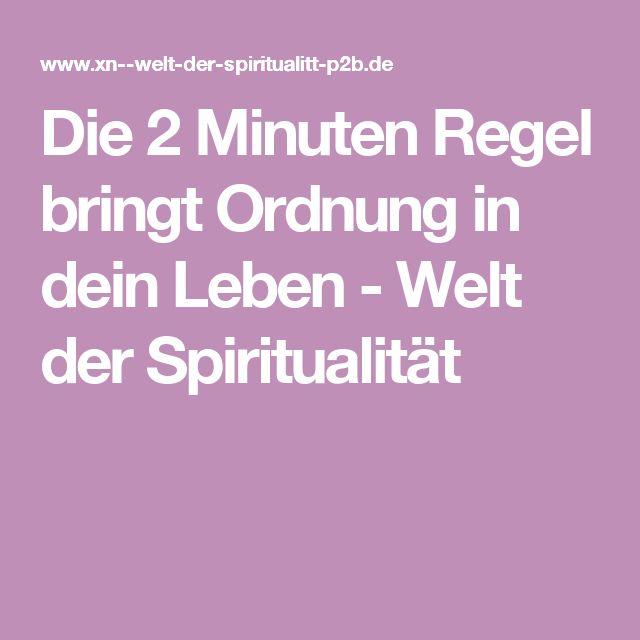 Die 2 Minuten Regel bringt Ordnung in dein Leben - Welt der Spiritualität