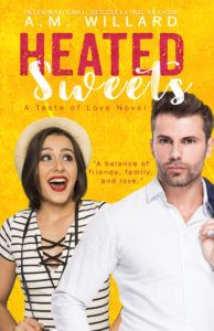 Cover reveal of Heated Sweets by A.M. Willard.   Title: Heated Sweets Volume 3 (A Taste of Love)  By: A.M. Willard  Cover Design: MadHat Books  Release Date: May 17 2017  Synopsis    Do you believe someone can change your whole perspective on life? I didnt but I do now  It all happens when I meet my sexy neighbor Evan Taylor. My names Francesca better known as Frankie and Ive been hiding behind my camera for years. Its what I know and love- not to mention the best way to disguise myself. Its…