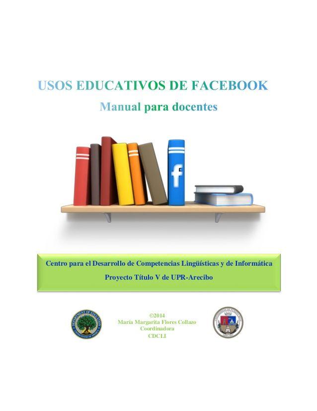 Usos educativos de Facebook. Manual para docentes by Maria Flores via slideshare