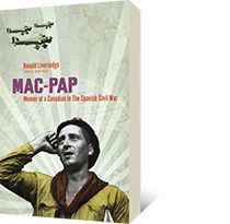 NON-FICTION: Mac-Pap: Memoir of a Canadian in the Spanish Civil War by Ronald Liversedge, David Yorke (New Star Books)