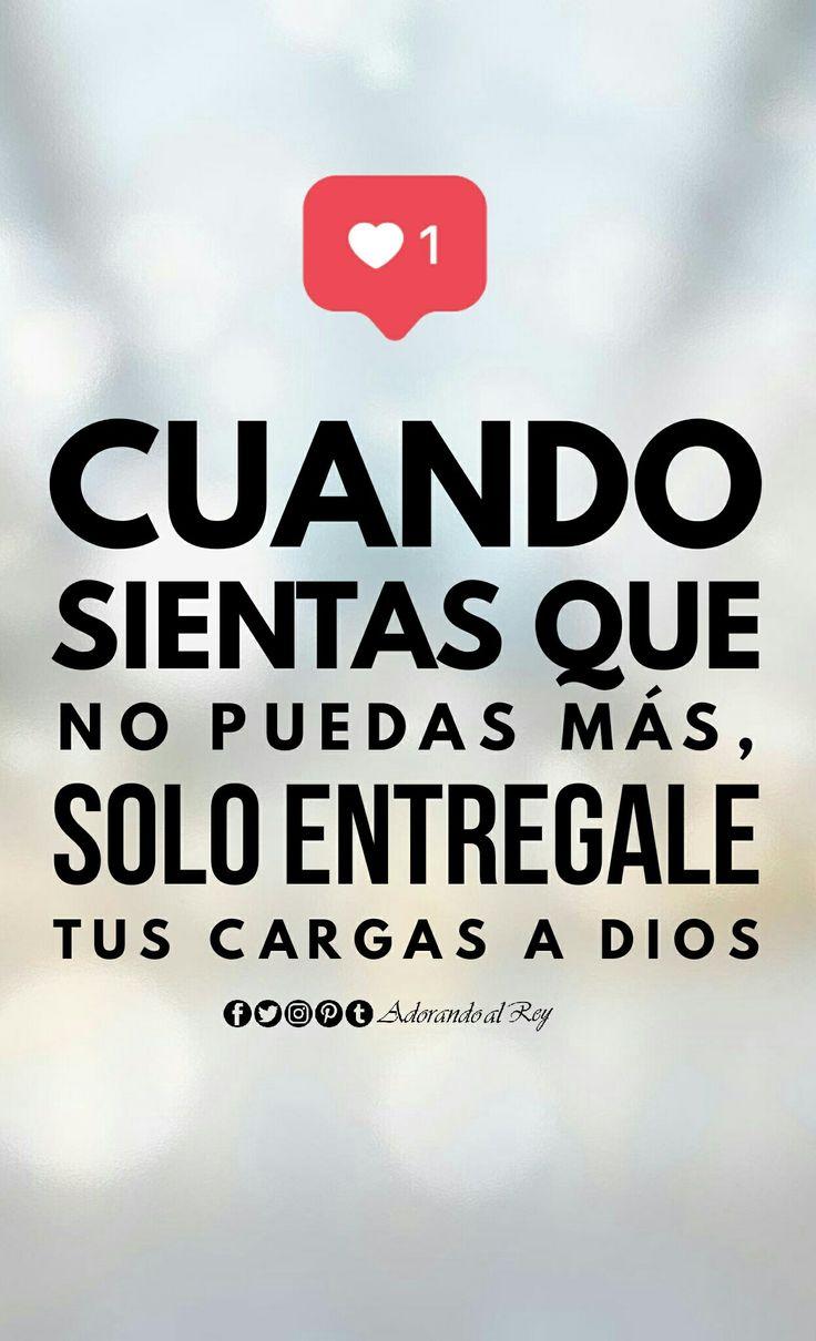 Cuando sientas que no puedas más, solo entregale tus cargas a Dios #FrasesCristianas #AdorandoalRey