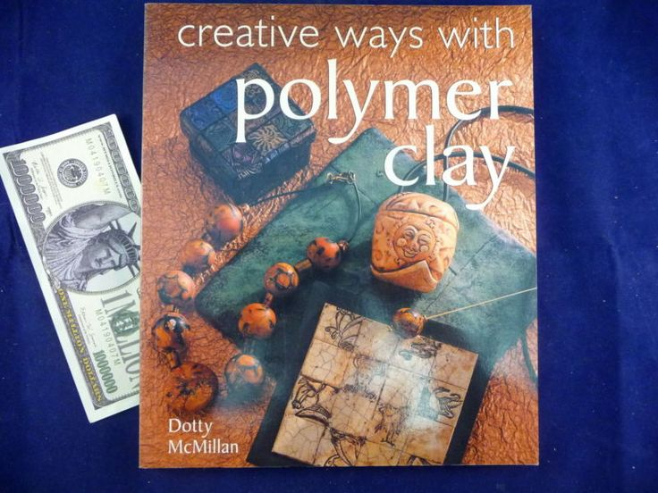 Dotty McMillan Book Creative Ways with Polymer Clay Art Technique