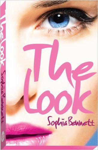The Look: Amazon.co.uk: Sophia Bennett: 9781906427917: Books