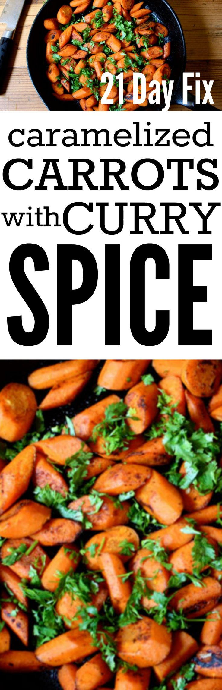 21 Day Fix Caramelized Carrots with Curry Spice #21dayfix #21dayfixcarrots #21dayfixrecipes #21dayfixcaramelizedcarrots #21dayfixsidedishes #healthy #healthyrecipes #heathlycarrotrecipes #heathysidedishes #healthycurryrecipes #21dayfixcurryrecipes #cleaneatingsidedishes #cleaneatingcarrots #cleaneatingcurryrecipes