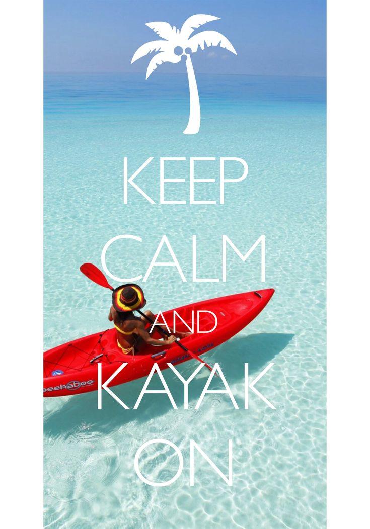 keep calm and kayak on / created with Keep Calm and Carry On for iOS #keepcalm #kayak
