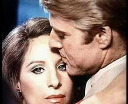 The Way We Were...Barbra Streisand & Robert Redford...golden voice, good movie...