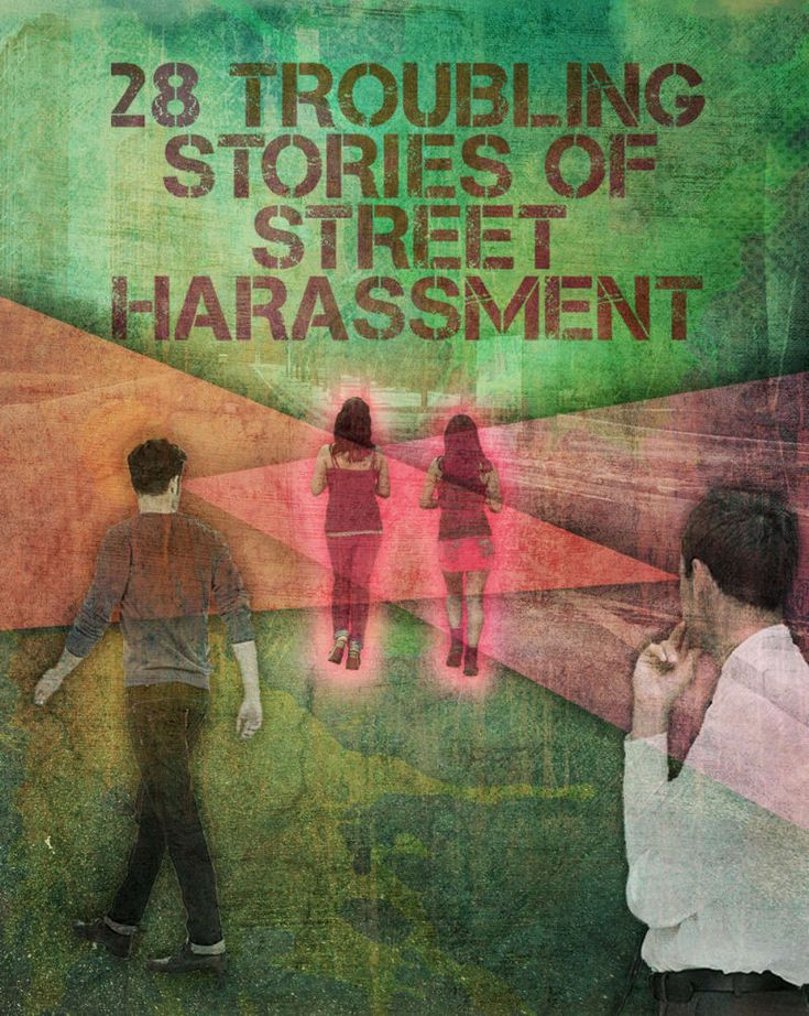28 Troubling Stories Of Street Harassment