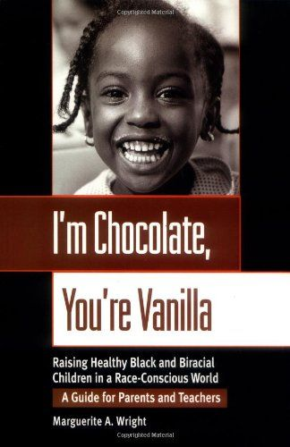 Bestseller Books Online I'm Chocolate, You're Vanilla: Raising Healthy Black and Biracial Children in a Race-Conscious World Marguerite Wright $10.33  - http://www.ebooknetworking.net/books_detail-0787952346.html