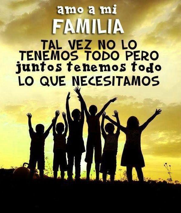 Frase De Amor Para La Familia Imagenes De Familia Unida Familia Frases Frases De Amor Familia