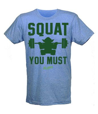 """""""Squat You Must"""" workout t-shirt.  Athletic gear for men who lift weights, crossfit and strive to stay fit.  Comes in light blue or black."""