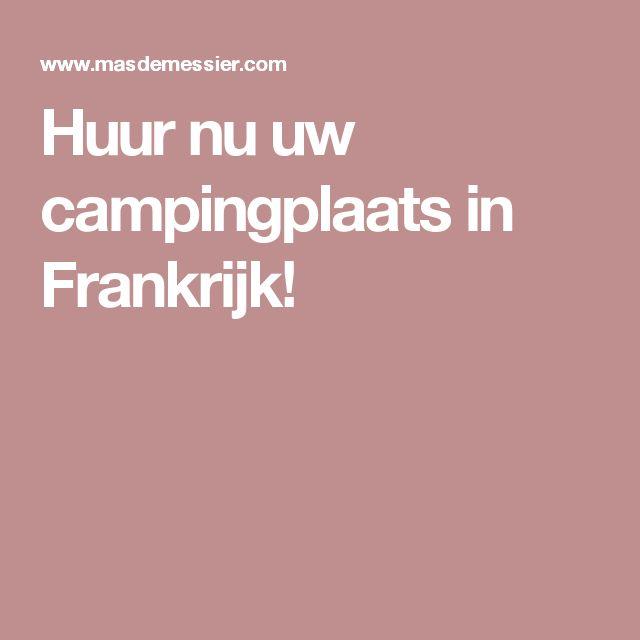 Huur nu uw campingplaats in Frankrijk!