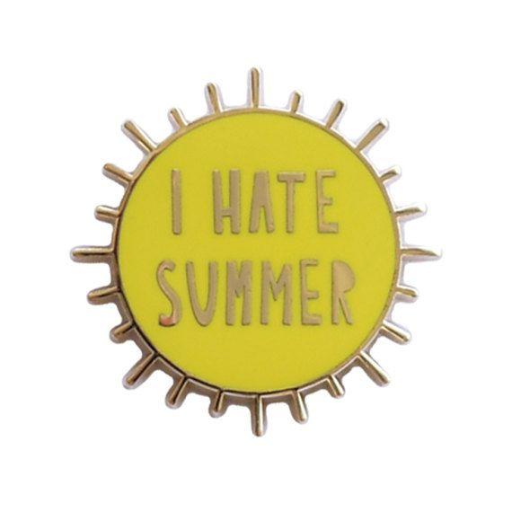I Hate Summer 1.2 hard enamel pin SKU by nearmoderndisaster