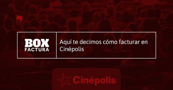 Después de disfrutar la película en Cinépolis no olvides emitir tu factura