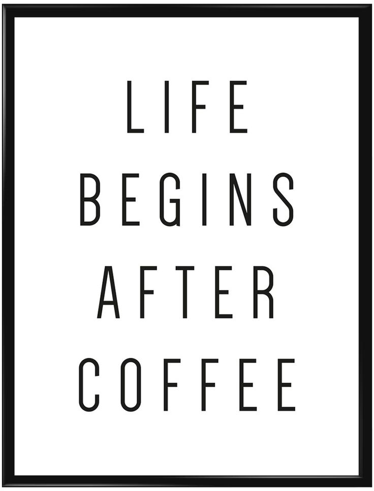 """Poster med vit bakgrund och texten """"Life begins after coffee"""". En perfekt poster…"""