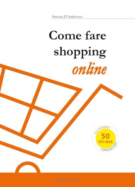 Come fare shopping online di Simona D'Ambrosio