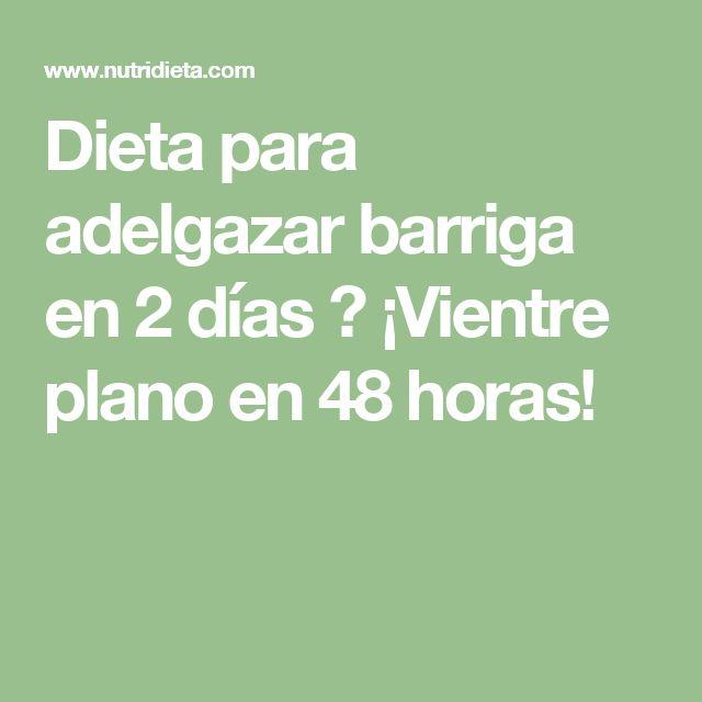 Dieta para adelgazar barriga en 2 días → ¡Vientre plano en 48 horas!