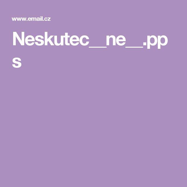 Neskutec__ne__.pps