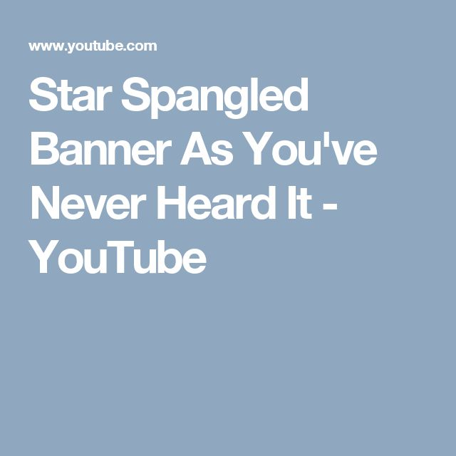 Star Spangled Banner As You've Never Heard It - YouTube