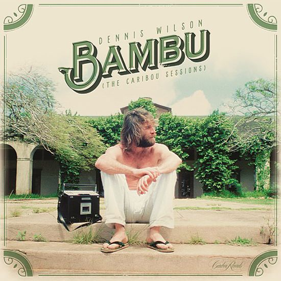 Dennis Wilson: Bambu (The Caribou Sessions)(colored vinyl) (2017 Record Store Day Release)