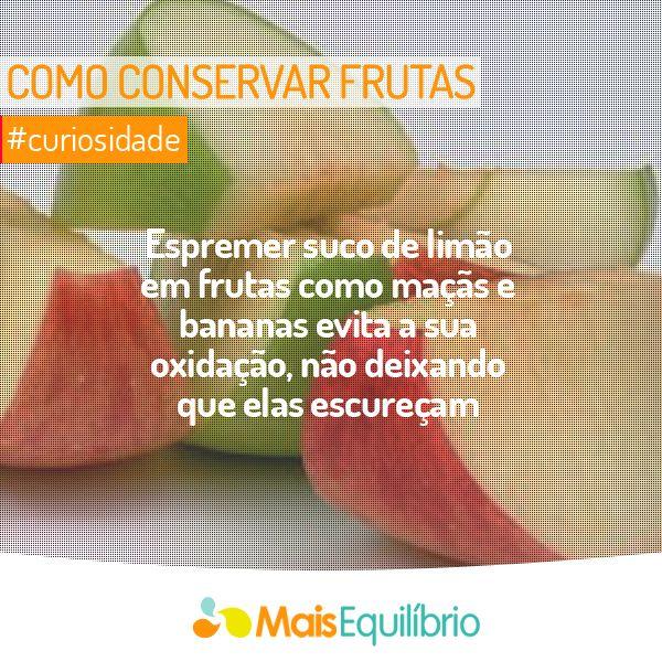 #Curiosidade: conserve suas frutas picadas por mais tempo! http://maisequilibrio.terra.com.br/